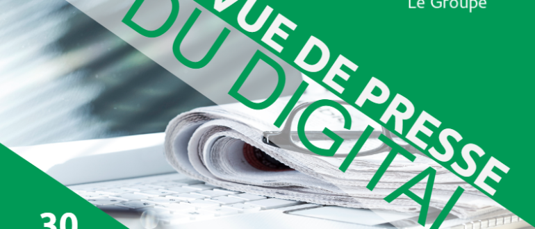 Revue de presse digitale 30 mars