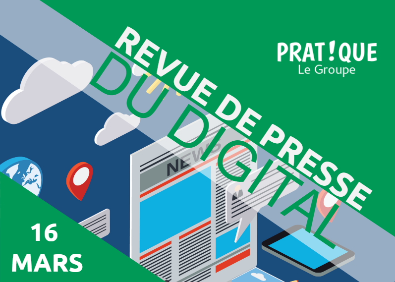 Revue de presse du digital 16 mars for Revue marketing