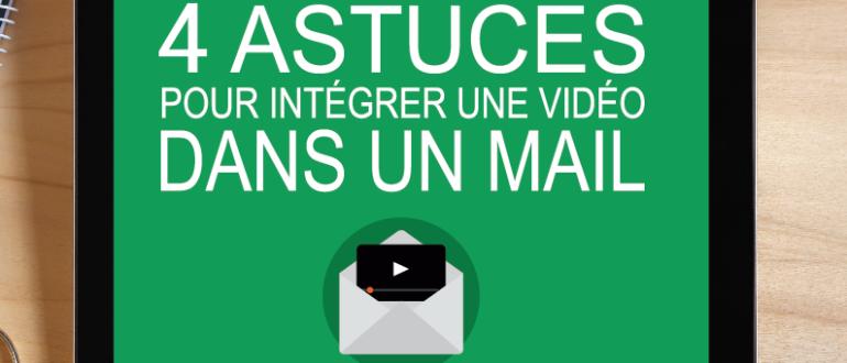4 astuces pour intégrer une vidéo dans un mail